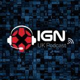 IGN UK Podcast : IGN UK Podcast #378: Japanese Snacks Destroy Morons