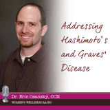 Addressing Hashimoto's and Graves' Disease with Dr. Eric Osansky