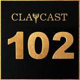 CLAPCAST #102