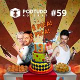 Pod Tudo no Cast 59 - Especial 3 anos: Festas e comemorações