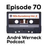 Episode 70 - 90s Eurodance Vol. 2