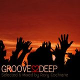 Groove2Deep Selected & Mixed By Rory Cochrane