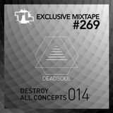 Tracklistings Mixtape #269 (2017.06.19) : Deadsoul - Destroy all Concepts 014