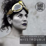 DBHQ 137 Miss Trouble Interview & Music