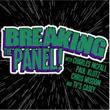 "Breaking the Panel Ep 99 – ""You Can't Just Ask The Multiverse Why It's Dark"""