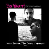 So What Radioshow 144/Decker// Ben Salem & W▲hrheit