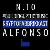 #Buildingupthemusic KRYPTOFABBRIKKAST N. 10_Alfonso_ 10/07/2017_Free Download