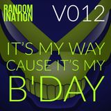 Randomination V012 - It's My Way Cause It's My B'day