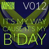 Randomination V012 - It's My Way Cause It's My B'day