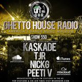 GHR - Ghetto House Radio - Kaskade + TJR & More - Show 550