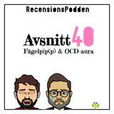 Avsnitt 40 - Fågelpip(p) & OCD-aura