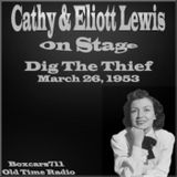 Cathy & Elliot On Stage - Dig The Thief (03-26-53)