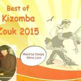 Best Of Kizomba & Zouk 2015 Mixed By Deejay Ritmo Loco