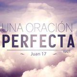 Una Oración Perfecta (Parte 1)