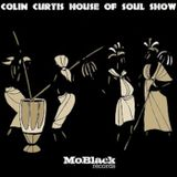 COLIN CURTIS PRESENTS HOUSE OF SOUL SHOW NEW VOCAL SOULFUL JAZZY AFRO HOUSE 13 FEBRUARY 2017