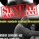 SEXUAL HARRASSMENT-THE DOUBLE STANDARDS