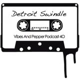Detroit Swindle - Vibes & Pepper #40 podcast