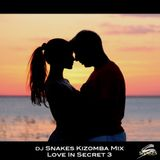 Dj Snakes Kizomba Mix - Love In Secret 3