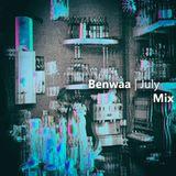 Benwaa - July Mix