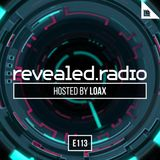 Revealed Radio 113 - LoaX