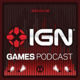 IGN Games Podcasts : IGN Games: Your Podcast is in Another Castle