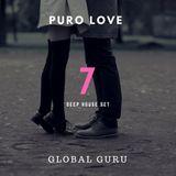 PURO LOVE CHILL HOUSE SET 7 - GLOBAL GURU