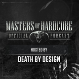 Official Masters Of Hardcore Podcast E136 by Death by Design