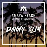 Amaya Summer Session 2017 Mixed By Danny Slim
