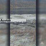 Gibbon Arboreal Podcast 036: Acutek