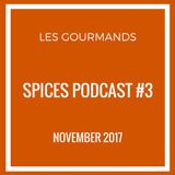 Spices Podcast #3 (November 2017)