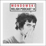 Relish Podcast #14 Mondowski