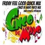 Friday Feel Good Quick Mix ~ Cinco de Mayo Party Mix