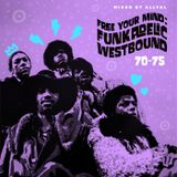 Free Your Mind : Funkadelic, Westbound 70-75 : Mixed by AllyAl