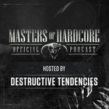 Official Masters of Hardcore podcast E132 by Destructive Tendencies