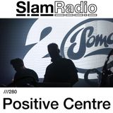 #SlamRadio - 280 - Positive Centre