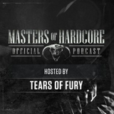 Official Masters of Hardcore Podcast E140 by Tears of Fury