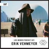 Like.Minded Podcast 047: Erik Vehmeyer