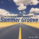 ★ Summer Groove ☼ Delighting Deep Sessions #13 - mix by APH