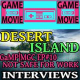DESERT ISLAND QUESTIONS - NOT SAFE FOR WORK - MIDWEST GAMING CLASSIC 2017 EP #10