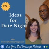 Episode 77 Ideas For Date night [Audio]