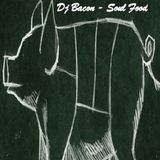 DJ Bacon Soul Food