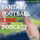 Fantasy Football Edge Podcast - Game Week 15 - Fantasy Premier League Tips