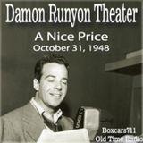 The Damon Runyon Theater - A Nice Price (10-31-48)