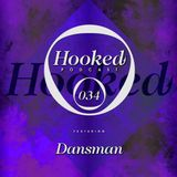 Hooked Podcast 034 :: DANSMAN
