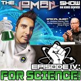 The Joman Show on KUHS Denver - Episode 4: For Science!