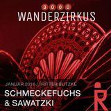 Schmeckefuchs & Sawatzki @ 3000° Wanderzirkus // Ritter Butzke jan-2016