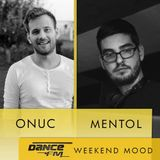 DanceFM Weekend Mood - Episode #32 w| guest Mentol