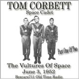 Tom Corbett Space Cadet - Vultures Of Space (06-03-52) Part 1 of 2