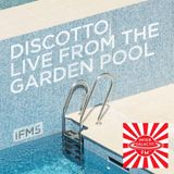 Discotto - LIVE FROM THE GARDEN POOL 2016EP18