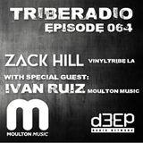 TribeRadio 064 - Zack Hill & Ivan Ruiz